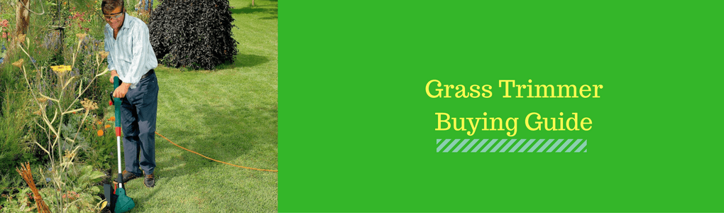 Buyers Guide for Grass Trimmers